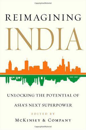 Reimagining India: Unlocking the Potential of Asia's Next Superstar.