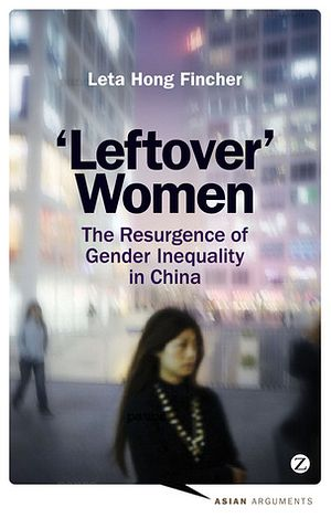 Looking at China's 'Leftover Women': Interview with Leta Hong Fincher