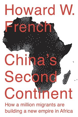 Howard French on Africa, 'China's Second Continent'