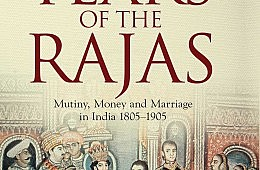 Review: <i>The Tears of the Rajas: Mutiny, Money and Marriage in India 1805-1905</i>