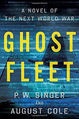 Book Review: Ghost Fleet and the Future of Great Power War