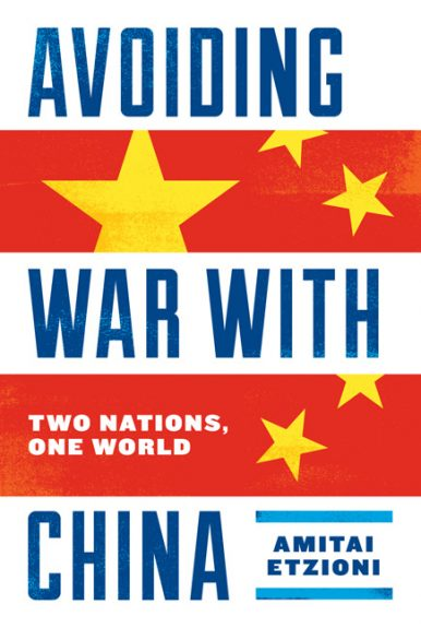 Amitai Etzioni on Avoiding War with China