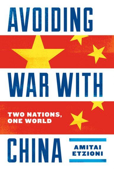 Amitai Etzioni on Avoiding War with China