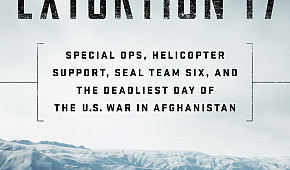 Extortion 17: The Mission and the Tragedy in Afghanistan