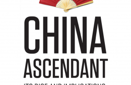 Book Review: <em>China Ascendant: Its Rise and Implications</em>